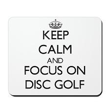 Keep calm and focus on Disc Golf Mousepad