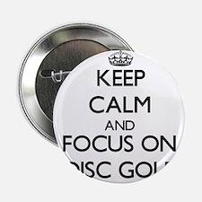 "Keep calm and focus on Disc Golf 2.25"" Button"
