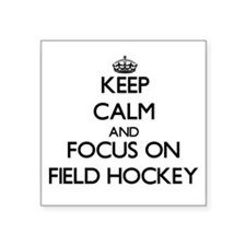Keep calm and focus on Field Hockey Sticker