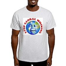 Stop Global Whining - Warming T-Shirt