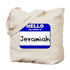 hello my name is jeramiah Tote Bag