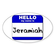 hello my name is jeramiah Oval Decal