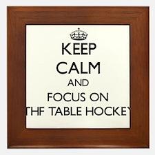 Keep calm and focus on Ithf Table Hockey Framed Ti