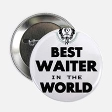 "The Best in the World Best Waiter 2.25"" Button (10"