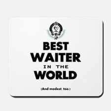 The Best in the World Best Waiter Mousepad