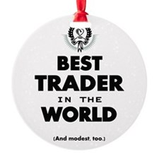 The Best in the World Best Trader Ornament