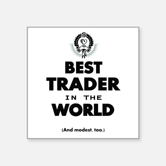 The Best in the World Best Trader Sticker