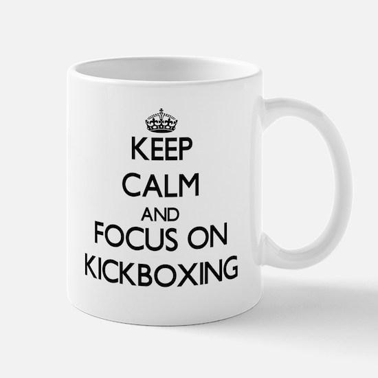 Keep calm and focus on Kickboxing Mugs