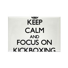 Keep calm and focus on Kickboxing Magnets