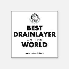 The Best in the World Best Drainlayer Sticker