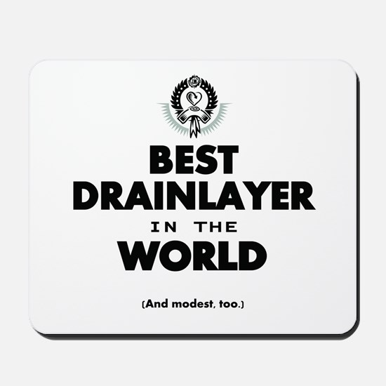 The Best in the World Best Drainlayer Mousepad