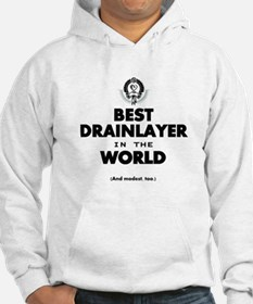 The Best in the World Best Drainlayer Hoodie