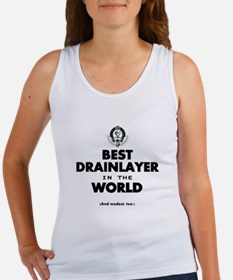 The Best in the World Best Drainlayer Tank Top