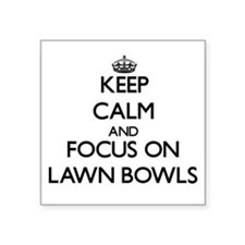 Keep calm and focus on Lawn Bowls Sticker