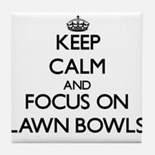 Keep calm and focus on Lawn Bowls Tile Coaster