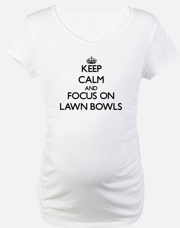 Keep calm and focus on Lawn Bowls Shirt