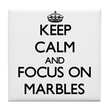 Keep calm and focus on Marbles Tile Coaster