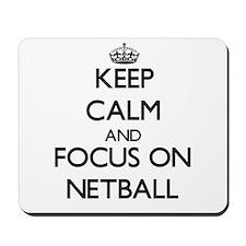 Keep calm and focus on Netball Mousepad
