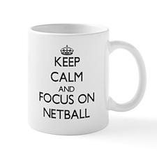 Keep calm and focus on Netball Mugs