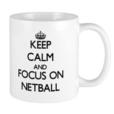 Keep calm and focus on Netball Small Mugss