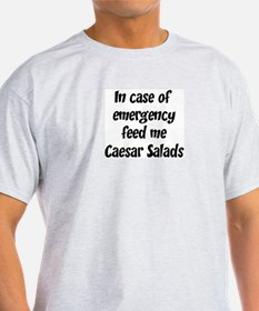 Feed me Caesar Salads T-Shirt
