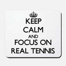 Keep calm and focus on Real Tennis Mousepad