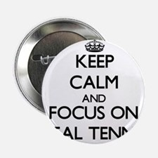 """Keep calm and focus on Real Tennis 2.25"""" Button"""