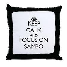 Keep calm and focus on Sambo Throw Pillow