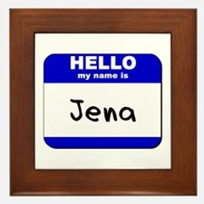 hello my name is jena  Framed Tile