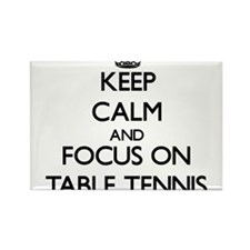 Keep calm and focus on Table Tennis Magnets