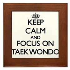 Keep calm and focus on Taekwondo Framed Tile