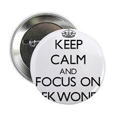"Keep calm and focus on Taekwondo 2.25"" Button"