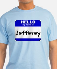 hello my name is jefferey T-Shirt