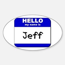 hello my name is jeff Oval Decal