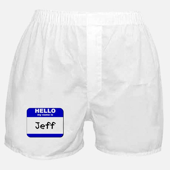 hello my name is jeff  Boxer Shorts