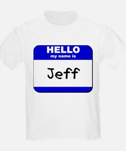 hello my name is jeff  T-Shirt