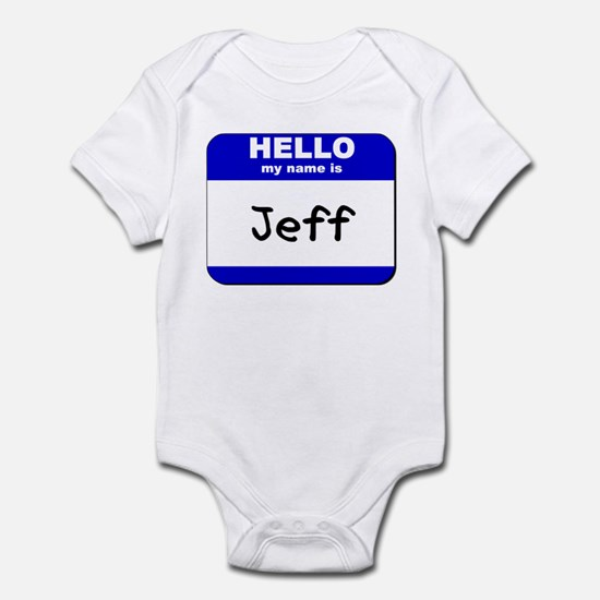 hello my name is jeff  Infant Bodysuit