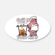 Grill It, Dont Kill It Vegetarian Oval Car Magnet