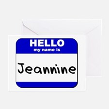 hello my name is jeannine  Greeting Cards (Package