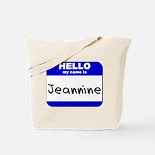 hello my name is jeannine Tote Bag