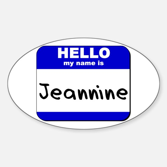 hello my name is jeannine Oval Decal