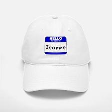 hello my name is jeannie Baseball Baseball Cap