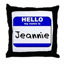 hello my name is jeannie  Throw Pillow