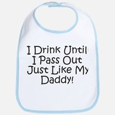 Drink Untill IPass Out Like D Bib