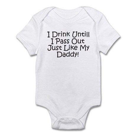 Drink Untill IPass Out Like D Infant Bodysuit