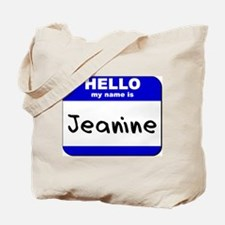 hello my name is jeanine Tote Bag