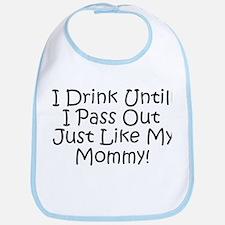 Drink Untill I Pass Out Like Bib