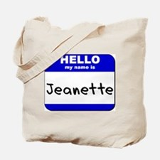 hello my name is jeanette Tote Bag
