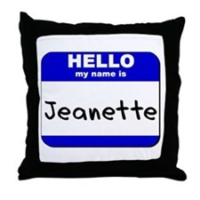 hello my name is jeanette  Throw Pillow