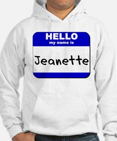 hello my name is jeanette Hoodie